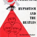 Communism, Hypnotism, and the Beatles, by David Noebel