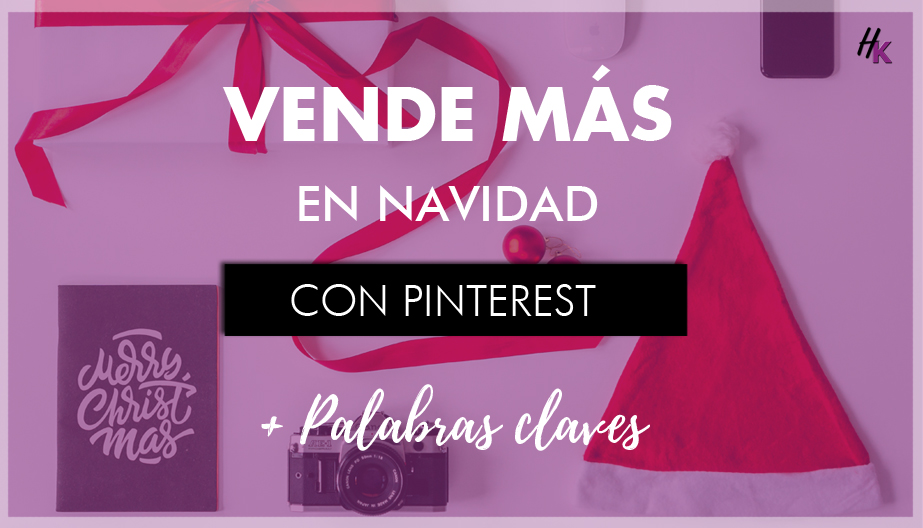 Estrategias de pinterest marketing para vender mas en navidad