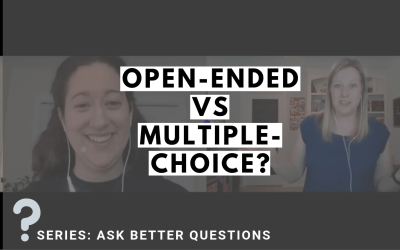When to Use Open-Ended vs Multiple-Choice Questions