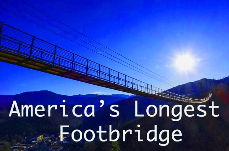 Gatlinburg sky bridge is America's longest footbridge.
