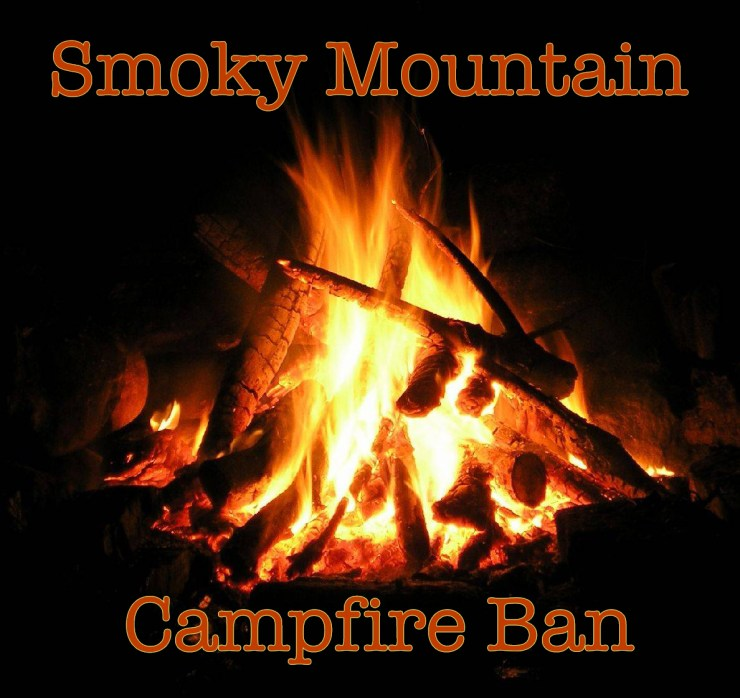 Smoky Mountain campfire ban in effect.
