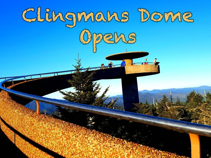 Clingmans Dome Opens to the publi for 2020 season.