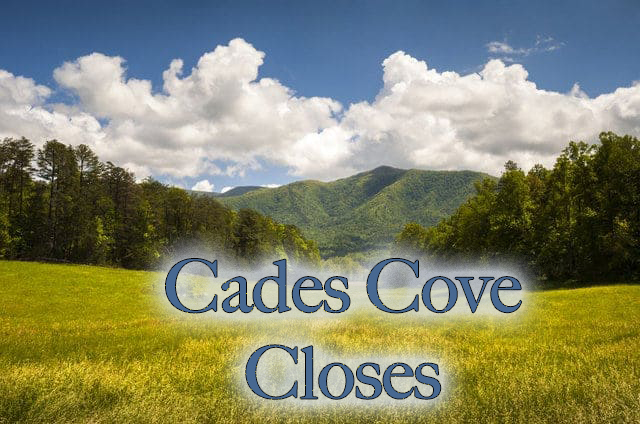 Cades Cove scheduled to close for road maintenance.