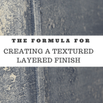 The formula for creating textured layered finishes on painted furniture