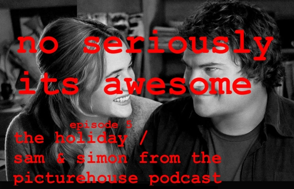 No Seriously, It's Awesome Episode 5