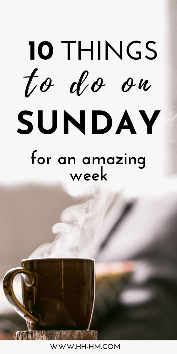 10 things to do on Sunday for an amazing week. Have a more productive week by starting a day earlier! If you're struggling with getting organized, being productive, achieving your goals and saying good bye to procrastination - these productivity tips can help. Starting these easy Sunday habits can really make a difference! | daily habits | morning habits | morning routine | time management tips #productivity #productive #habits