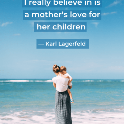 20 Inspiring Quotes About Motherhood And Love