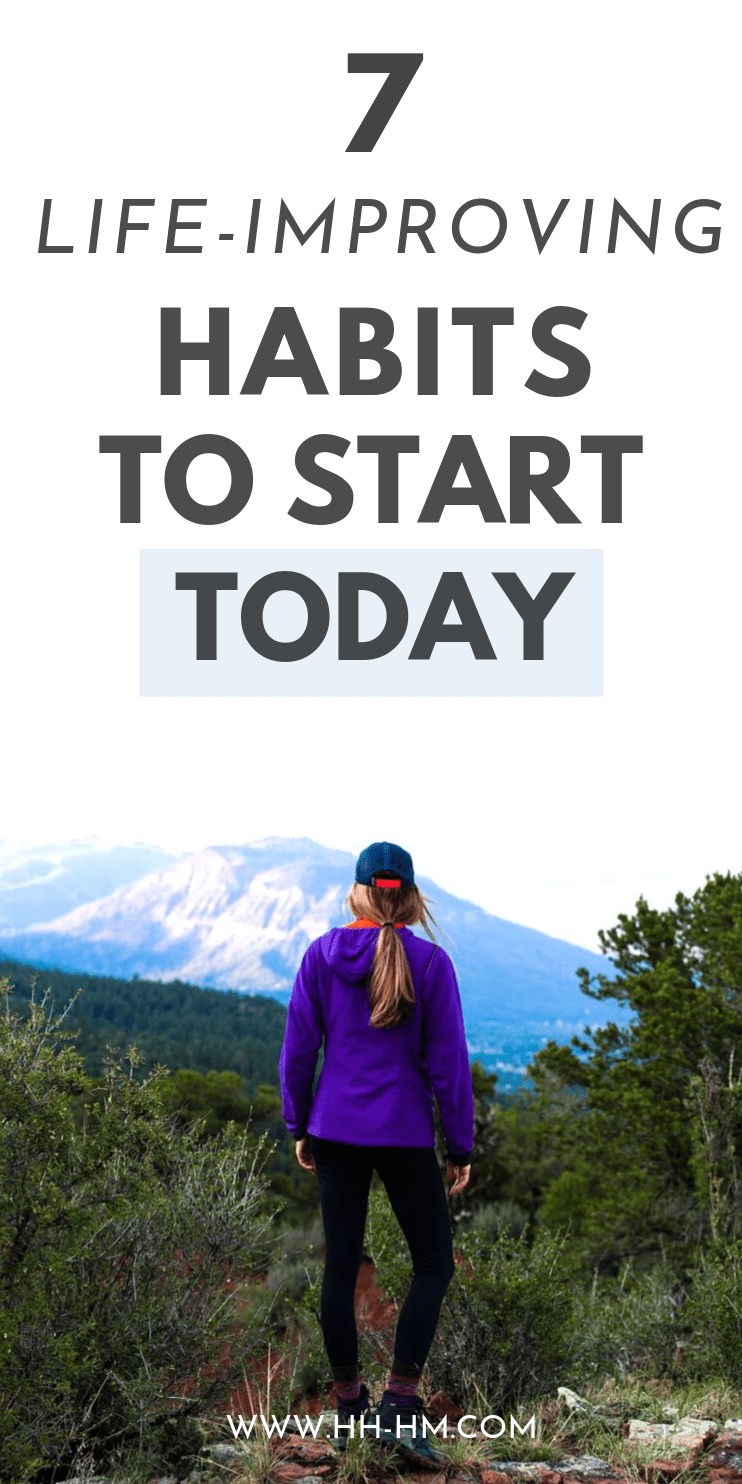 7 life-improving habits to start today! These daily habits aren't necessarily obvious, but we can all benefit from adopting them, not just in our morning routine, but throughout the day. Start with one habit to make life better and easier.