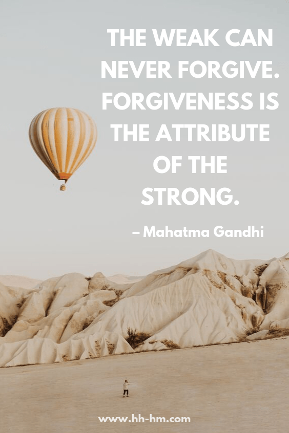 the weak can never forgive. Forgiveness is the attribute of the strong. Inspirational quotes, forgiveness quotes, positive quotes