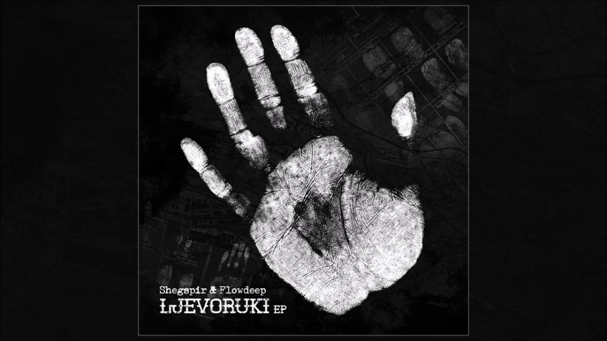 Shegspir & Flowdeep – Ljevoruki EP (Recenzija)
