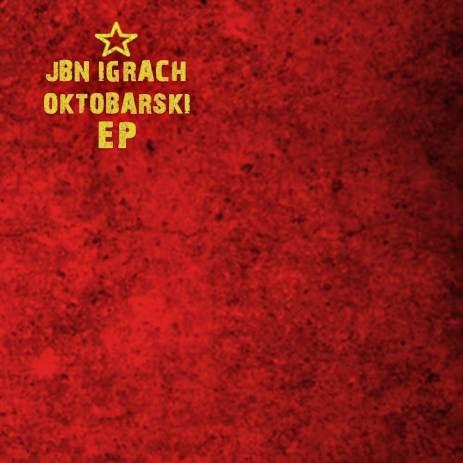 Jbn Igrach - Oktobarski EP (2019) front cover