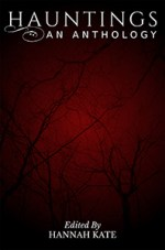 Hauntings: An Anthology