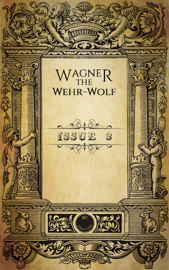 Wagner, the Whr-Wolf issue 3