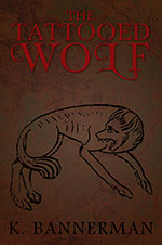 The Tattooed Wolf by Kim Bannerman