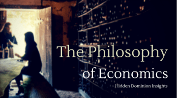 The Philosophy of Economics – What Should Be Behind the Study of Econ?