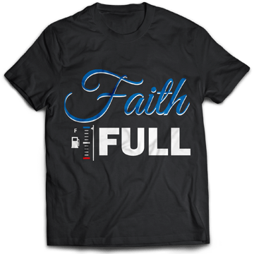 Faith full tshirt