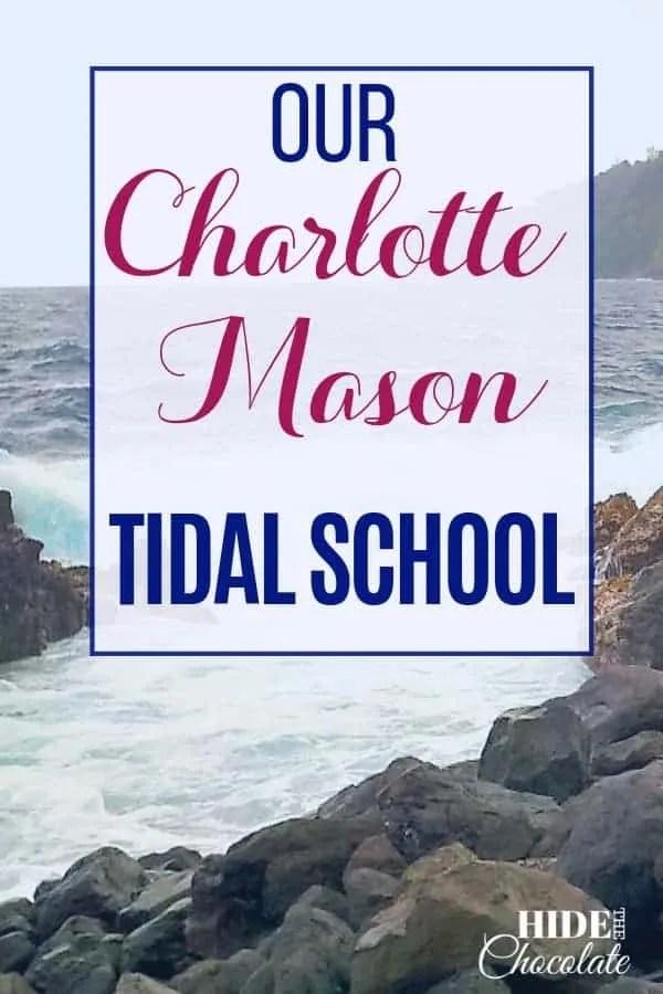Our Charlotte Mason Tidal School: Charlotte Mason and Tidal Homeschooling