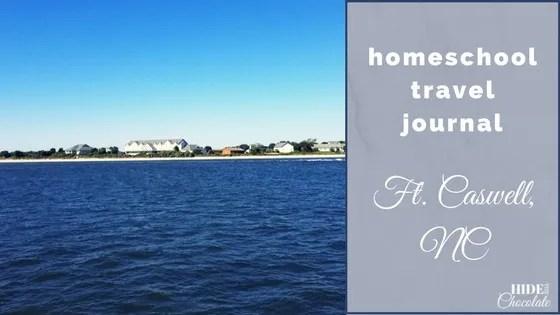 Homeschool Travel Journal- Ft Caswell