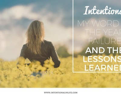 Intentional ~ My Word of the Year Failure and the Lessons I Learned