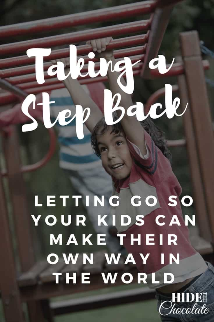 Taking a Step Back: Letting Go So Your Kids Can Make Their Own Way in the World