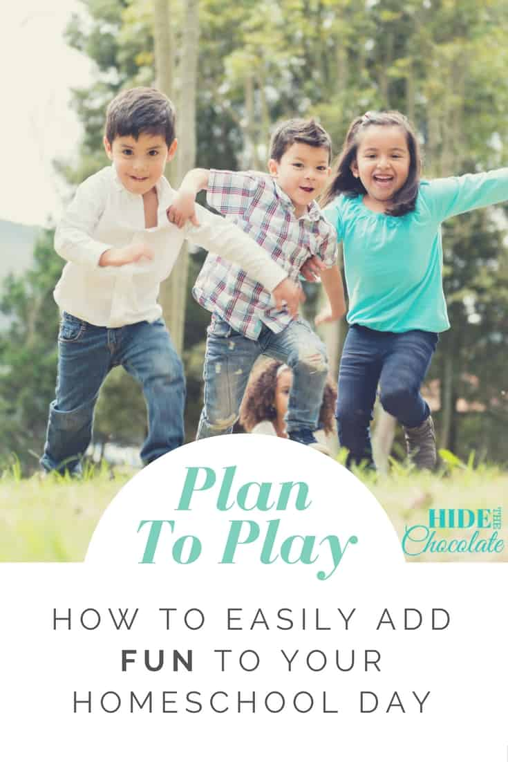 Plan to Play: How To Easily Add Fun To Your Homeschool Day
