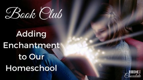 Book Club ~ Adding Enchantment to our Homeschool