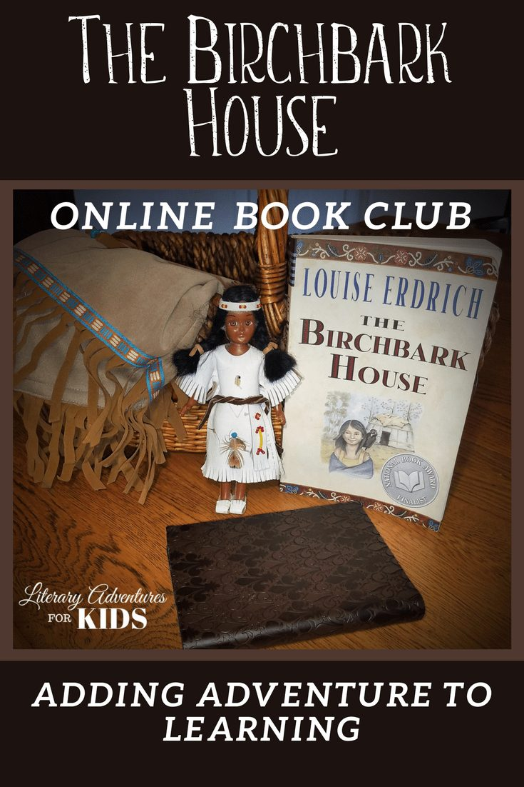 The Birchbark House Online Book Club for Kids ~ A Novel Adventure