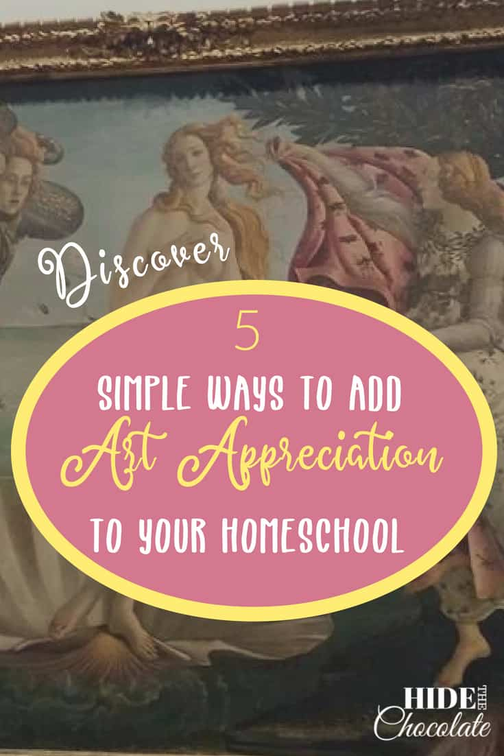 Discover 5 Simple Ways to Add Art Appreciation to Your Homeschool