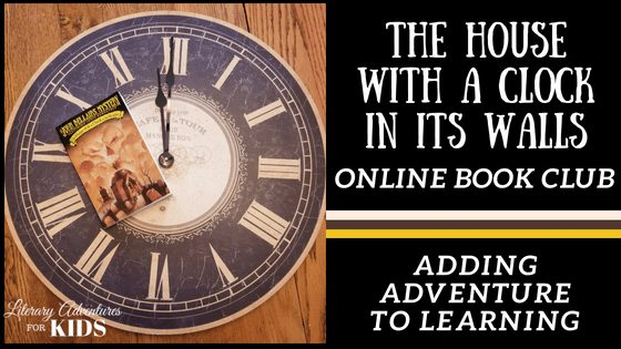 The House with a Clock in Its Walls Online Book Club