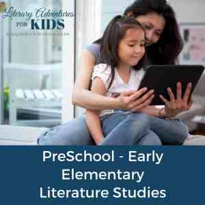 Preschool to Early Elementary Literature Studies