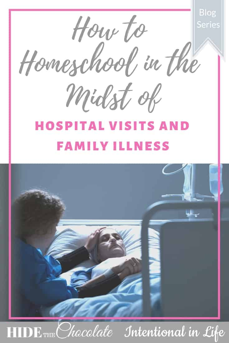 How to Homeschool in the Midst of Hospital Visits and Family Illness