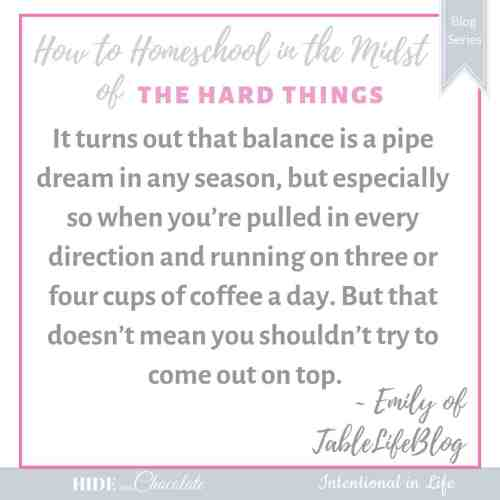How to Homeschool in the Midst of a Busy Season of Life Quote