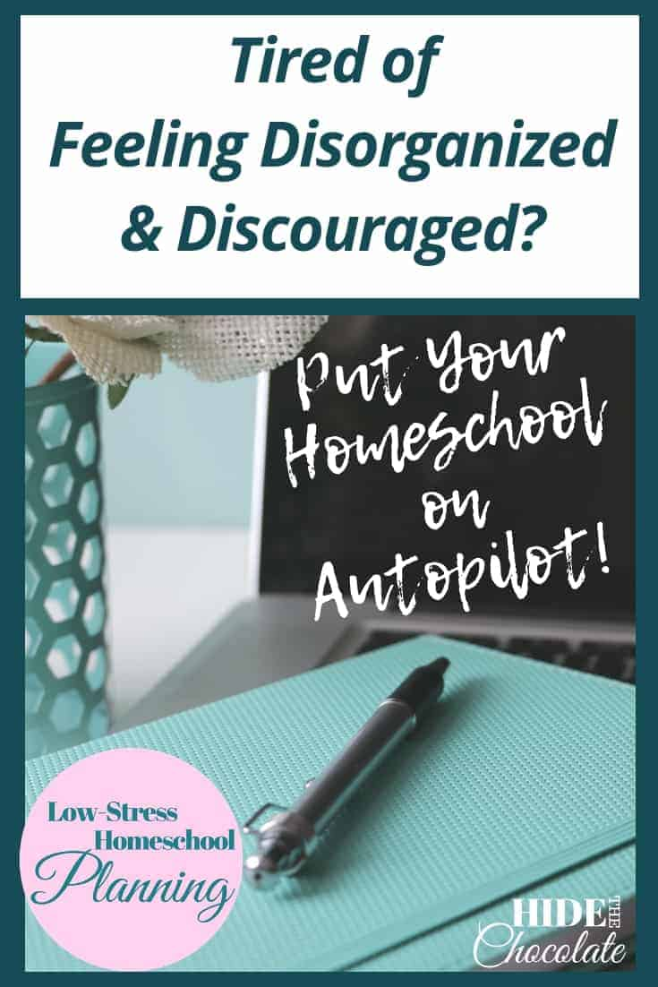 Tired of Feeling Disorganized and Discouraged? Put Your Homeschool on Autopilot