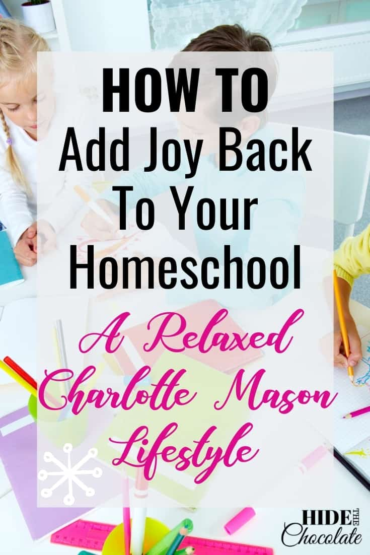 A Relaxed Charlotte Mason Lifestyle: How To Add Joy Back To Your Homeschool