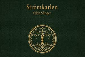 Strömkarlen - Edda Sånger - Part III