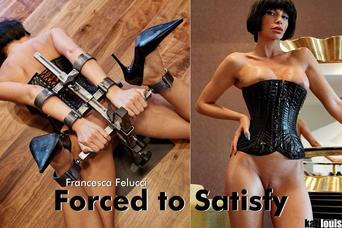 Francesca Felucci Forced to Satisfy