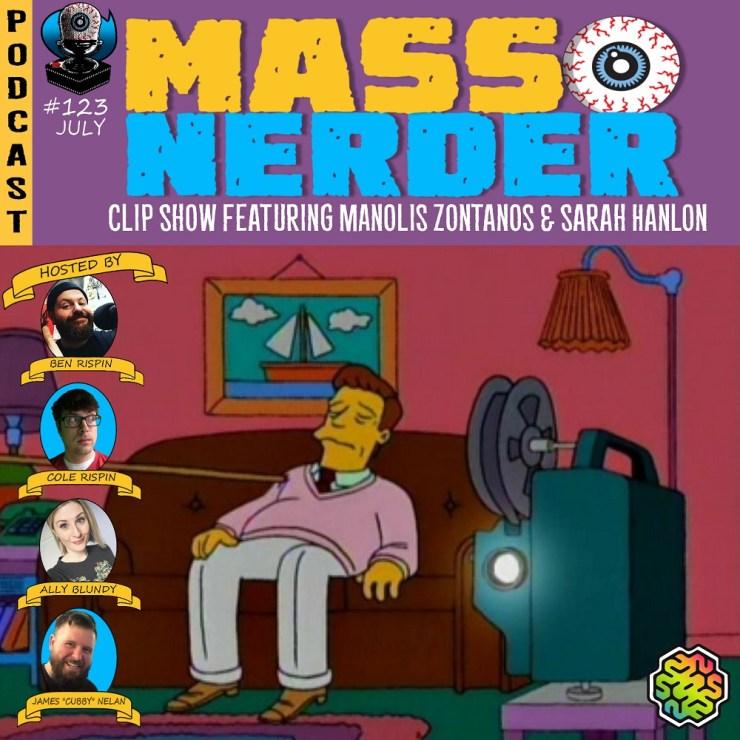 Mass Nerder – Clip Show featuring Sarah Hanlon and Manolis Zantanos