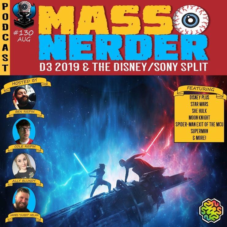 Mass Nerder – D23 Expo 2019 & The Sony Disney Split