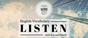 English Listening Practice Work Vocabulary