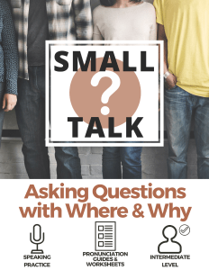 Small Talk Dialogues in English Asking Questions with When and How