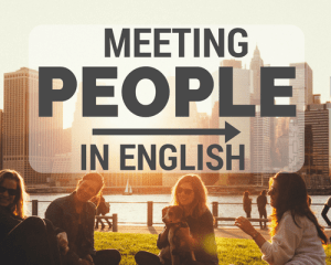 Meeting People and Introducing Yourself in English