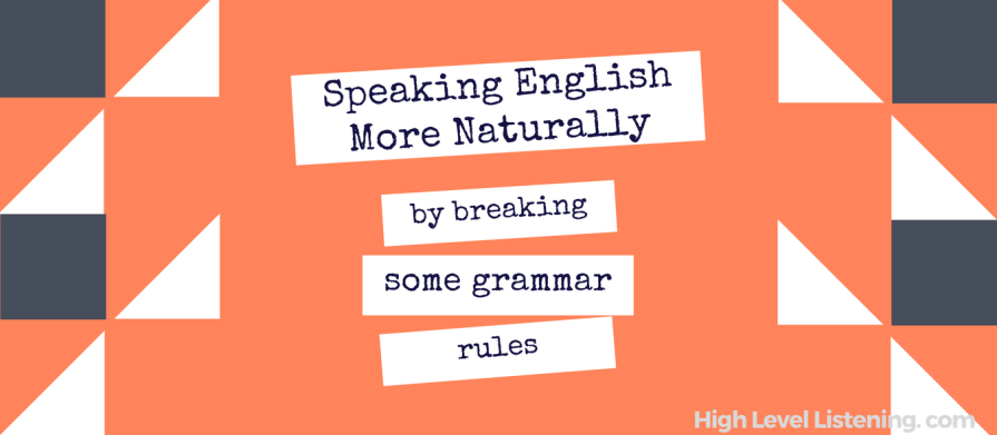 5 Tips for Speaking More Naturally in English with High Level Listening
