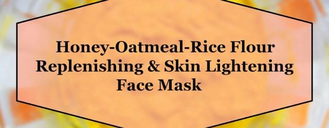Honey-Oatmeal-Rice Flour Replenishing & Skin Lightening Face Mask