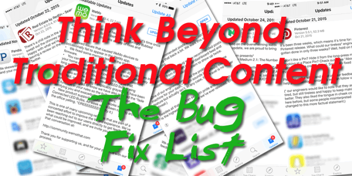 Think Beyond Traditional Content: the Bug Fix List