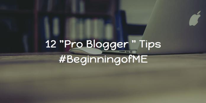 HighTechDad - Pro Blogger Tips - #BeginningofME