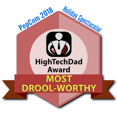 HighTechDad PepCom Holiday Spectacular 2018 Award - Most Drool-worthy