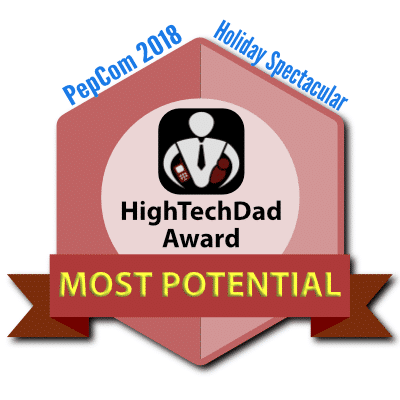 HighTechDad PepCom Holiday Spectacular 2018 Award - Most Potential