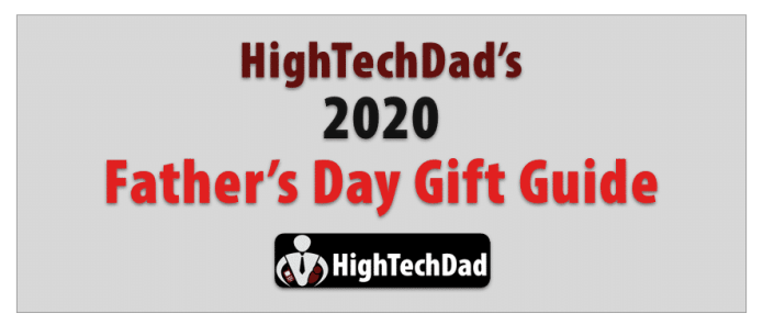 HighTechDad Fathers Day Gift Guide 2020