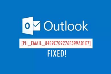 Fix Microsoft Outlook Error Code [pii_email_84e9c709276f599ab1e7]