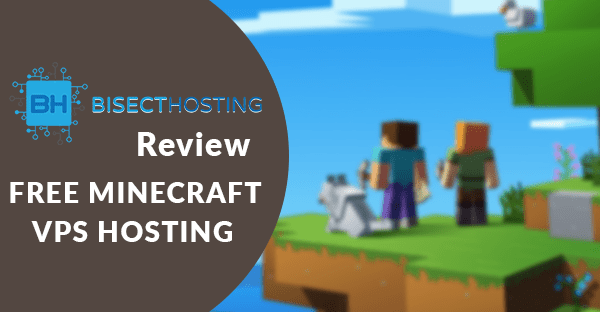 Bisecthosting Review: VPS Minecraft Server Hosting